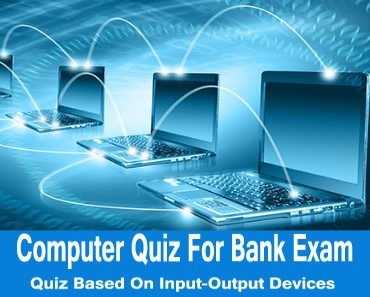 computer quiz based on input-output devices for bank exam